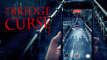 download and watch online The Bridge Curse