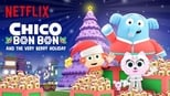 download and watch online Chico Bon Bon and the Very Berry Holiday