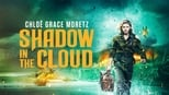 Shadow in the Cloud images