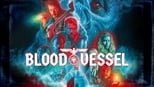 download and watch online Blood Vessel 2019