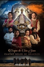 Our Lady of San Juan Four Centuries of Miracles Movie